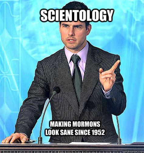 Anti Mormon Memes - scientology tom cruise meme