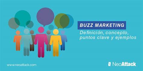Buzz Marketing buzz marketing qu 233 es y ejemplos pr 225 cticicos para aprender