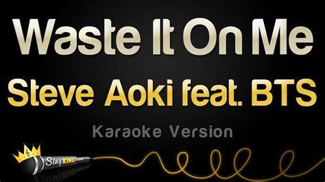 steve aoki waste it on me download chord lyric waste it on me feat bts steve aoki soundcloud