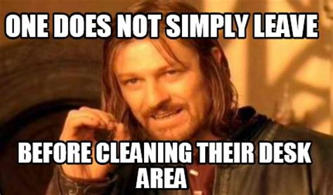 meme creator one does not simply leave before cleaning