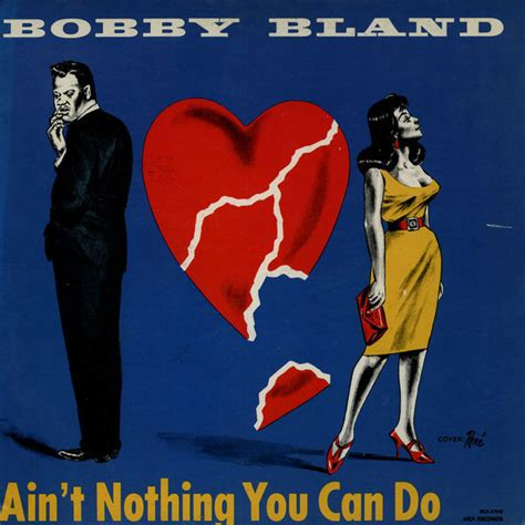 Joe Aint Nothing Like Me Album Tracklist by Bobby Bland Ain T Nothing You Can Do Vinyl Lp At Discogs