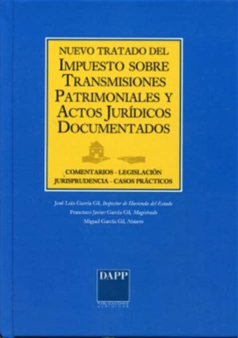 impuesto sobre transmisiones patrimoniales y actos los impuestos sobre transmisiones patrimoniales y actos