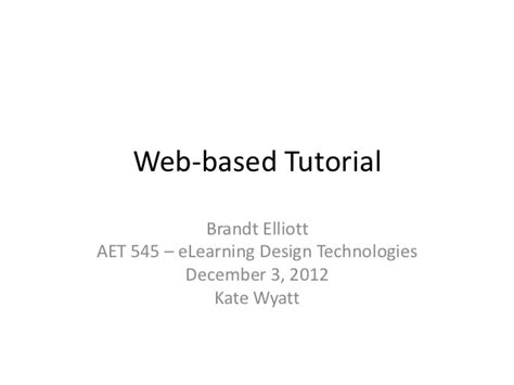 web based tutorial wk 6 individual assignment web based tutorial final