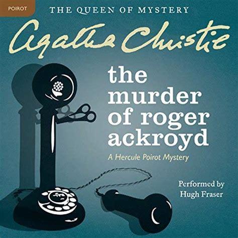 0007527527 the murder of roger ackroyd the murder of roger ackroyd audiobook audible
