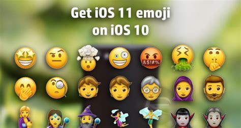 emoji ios 11 how to get new unicode ios 11 emoji on ios 10 right now