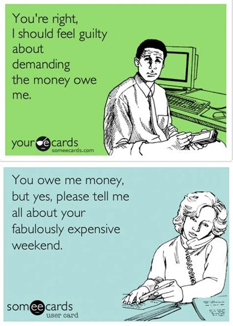 Pay Me My Money Meme - 29 best people still owe me money images on pinterest true words hilarious quotes and