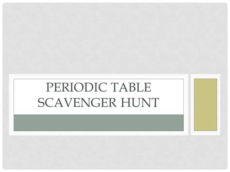 periodic table scavenger hunt periodic table scavenger hunt ppt