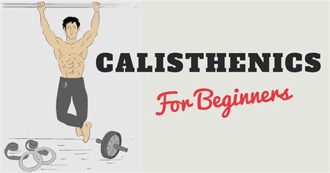 calisthenics for beginners workouts and the ultimate guide