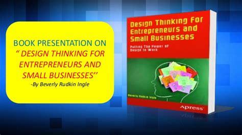 design thinking entrepreneurship design thinking for entrepreneurs and small businesses