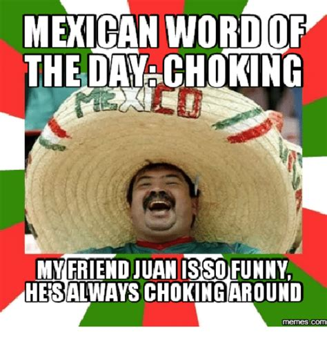 Funny Meme Of The Day - 25 best memes about funniest mexican word of the day