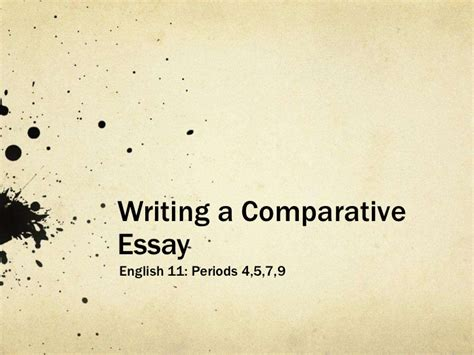 Write A Comparative Essay by Writing A Comparative Essay