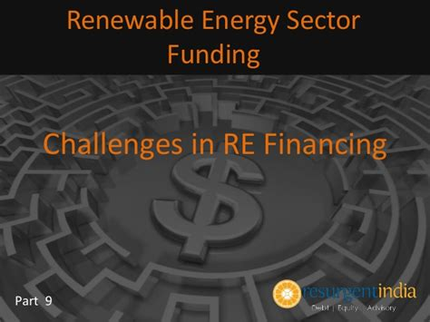Mba In Renewable Energy In India by Renewable Energy Challenges In Re Financing Part 9