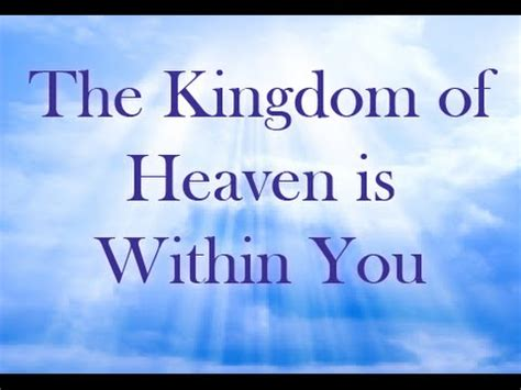 the kingdom of this the kingdom of heaven is within you by syntysche groverland youtube