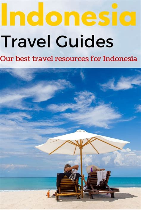 indonesia travel guides   indonesia travel