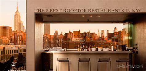 best rooftop restaurants nyc the 8 best rooftop restaurants in nyc la vie zine