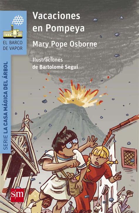 vacaciones en pompeya vacaciones en pompeya literatura infantil y juvenil sm
