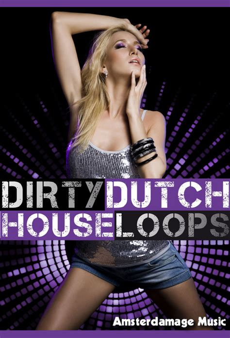 dirty dutch house music amsterdamage music dirty dutch house loops available from producer pack