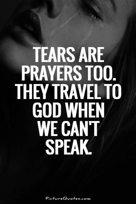If You Go Blind Can You See Again Tears Are Prayers Too They Travel To God When We Can T