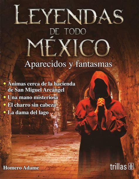 descargar libro leyendas de guatemala en linea mitos y leyendas mexicanas de homero adame un blog de mitos leyendas costumbres y