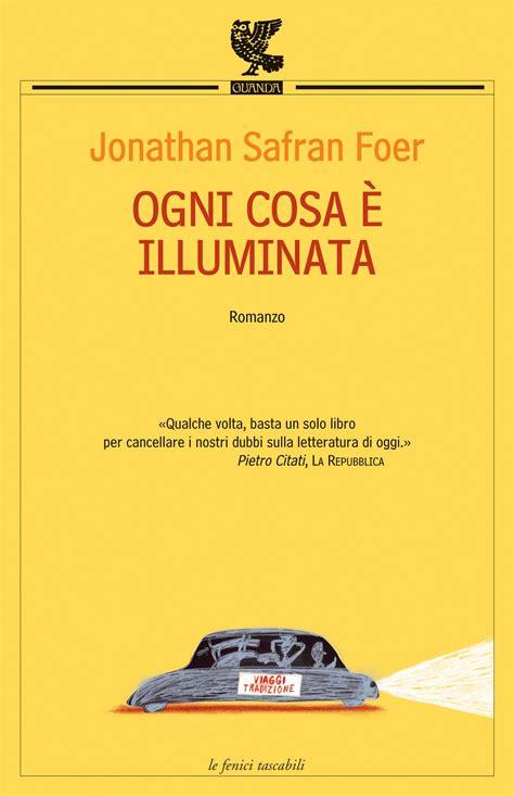 libro ogni cosa è illuminata ogni cosa 232 illuminata alcolibri anonimi