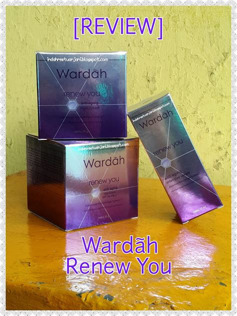 Serum Wardah Dan Nya indah restu anjani review wardah renew you anti aging
