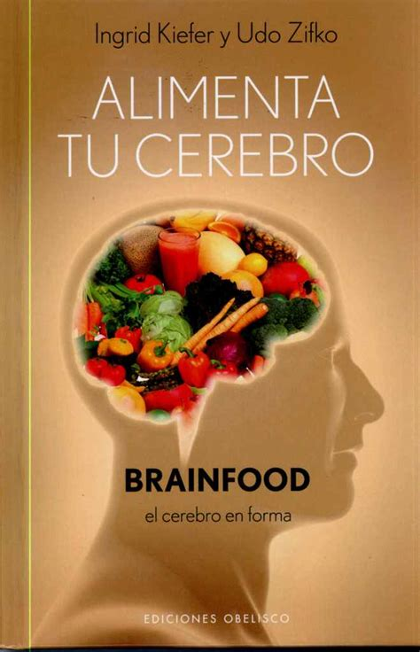 libro alimenta tu cerebro el alimenta tu cerebro ingrid kiefer y udo zifko 5 16 2018 7 32 50 am orgoneintegra tienda