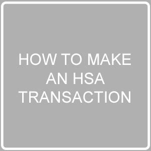 how to make an hsa transaction (contribution/distribution