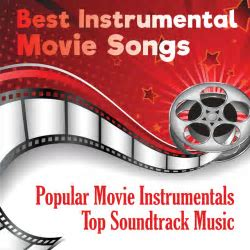 Best Instrumental Movie Songs: Popular Soundtrack Relaxing