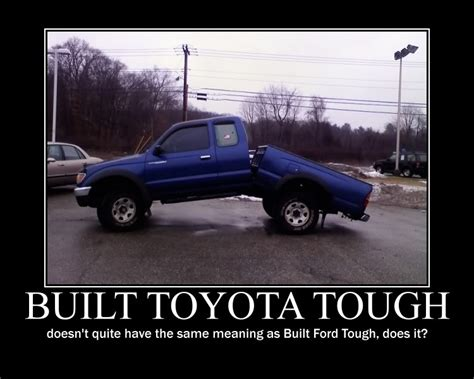 Toyota Tundra Memes - built toyota tough lol ford why anything else