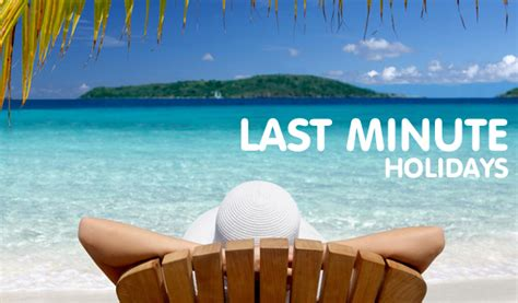 late deals last minute holidays image gallery last minute holidays