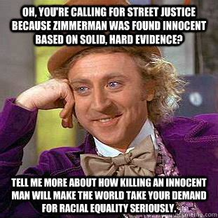 George Zimmerman Meme - me every time i read that people want street justice for