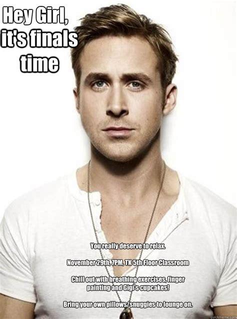 Ryan Gosling Finals Meme - ryan gosling hey girl memes quickmeme