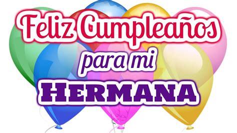 imagenes de feliz cumpleaños hermana rosa mensajes de feliz cumplea 241 os para mi hermana youtube