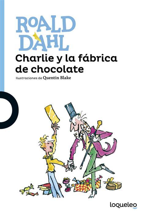 charlie i la fbrica charlie y la f 225 brica de chocolate