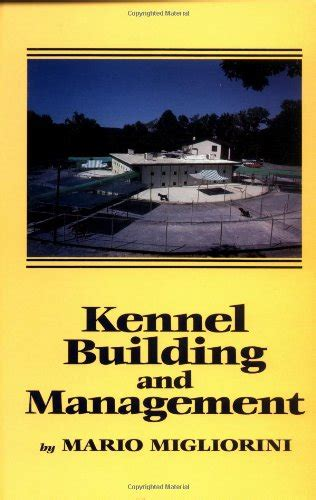 kenneling a save 81 kennel building and management howell reference books