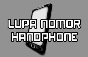 Nomor Cantik Telkomsel Simpatimurah Hokibagusmudah Di Ingat 8 cara mengetahui nomor hp sendiri jika lupa dengan mudah