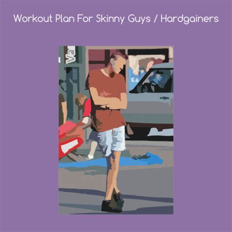 workout plan for guys hardgainers by kiritkumar thakkar