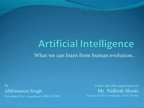 Mba 5401 Define An Expert System by What Artificial Intelligence Can Learn From Human Evolution