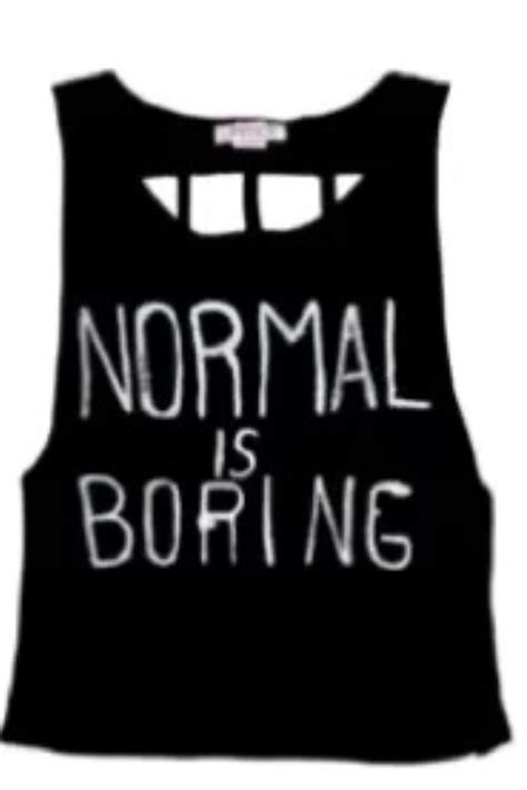 T Shirt Normal Is Boring Black normal is boring t shirt top crop tank vest by mingalondon
