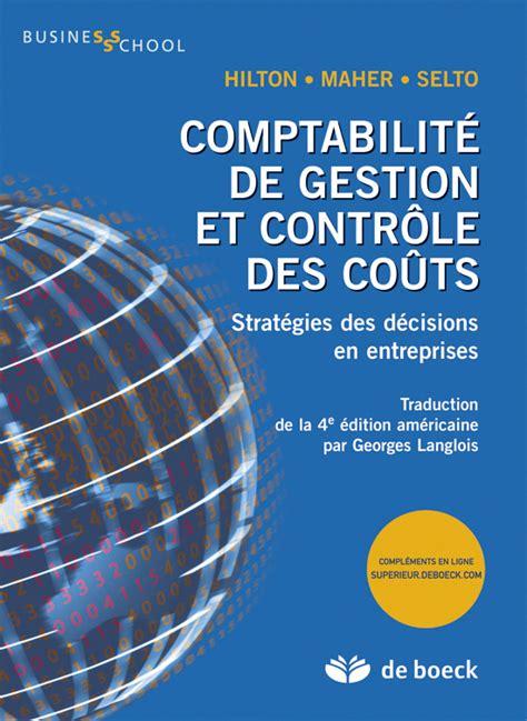 Comptabilit 233 De Gestion Et Contr 244 Le Des Co 251 Ts De Boeck