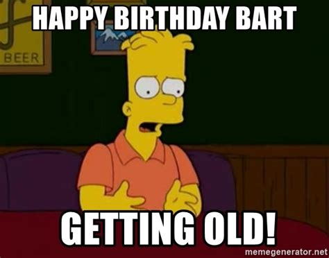 Spongebob Patrick Meme Generator - happy birthday bart getting old bart teenager meme
