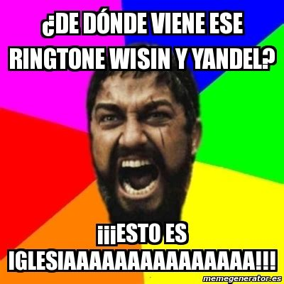 Meme Ringtones - meme sparta 191 de d 243 nde viene ese ringtone wisin y yandel