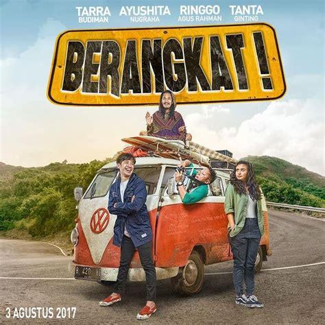 film bioskop terbaru agustus 2017 film berangkat 2017 film bioskop terbaru agustus 2017