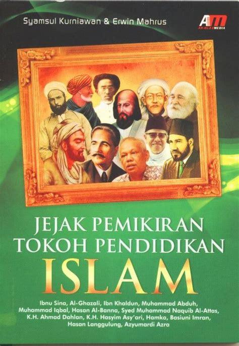 Pemikiran Pendidikan Islam 1 info buku jejak pemikiran tokoh pendidikan islam cet i des 2011 oleh syamsul kurniawan