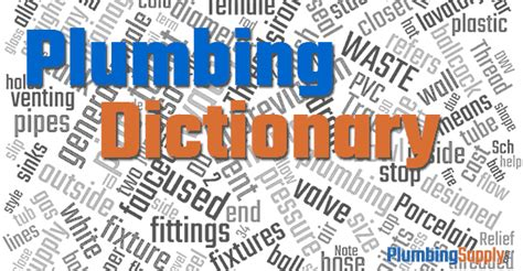 Common Plumbing Terms by Plumbing Dictionary