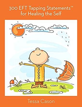 80 eft tapping statements for relationship with self books 300 eft tapping statements for healing the self kindle