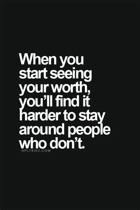daily quote when you start seeing your worth