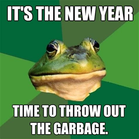 new year time out its the new year time to throw out the garbage foul