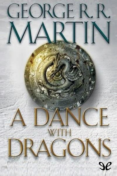 libro a dance with dragons libro a dance with dragons de george r r martin descargar gratis ebook epub