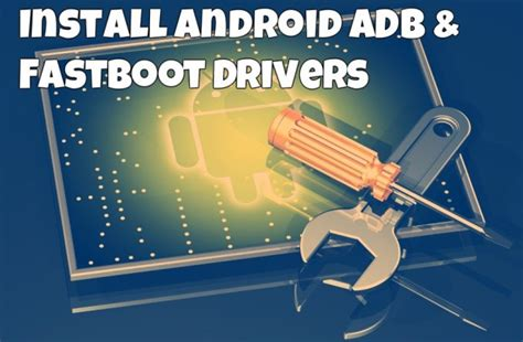 Android Adb by How To Install Android Adb Fastboot Drivers On Windows